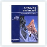 Snow, Ice and Mixed - A Guide To The Mont Blanc Vol 2