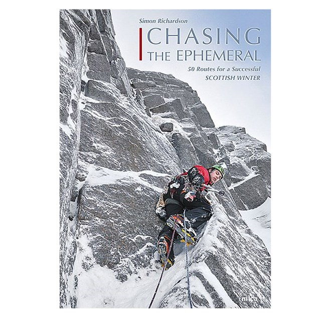 Chasing the Ephemeral - 50 Routes for a Successful Scottish Winter
