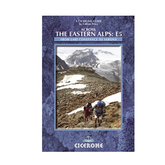 Across the Eastern Alps: E5 - A Walkers Guide