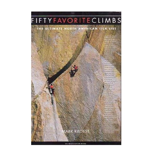 Fifty Favourite Climbs - The Ultimate North America Tick List