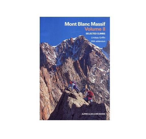 Mont Blanc Massif Volume 2: Selected Climbs